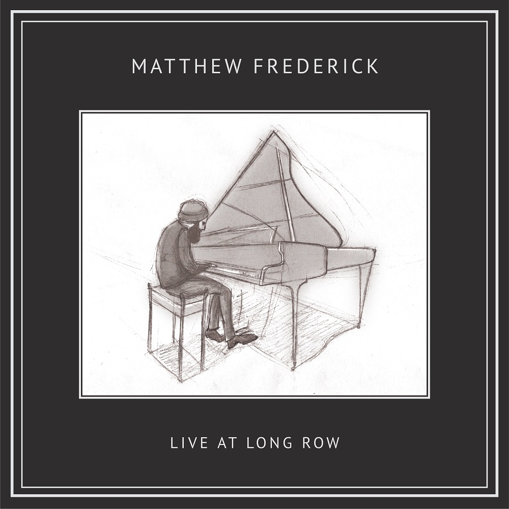 Matthew Frederick - Live At Long Row